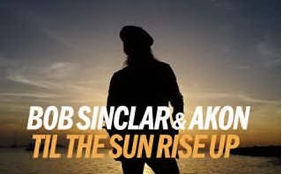 bob sinclar til the sun rise up (feat akon)