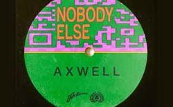 axwell nobody else