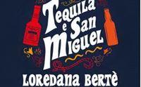 loredana bert tequila e san miguel